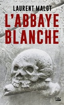 Une enquête de Mathieu Gange, Tome 1 : L'Abbaye Blanche