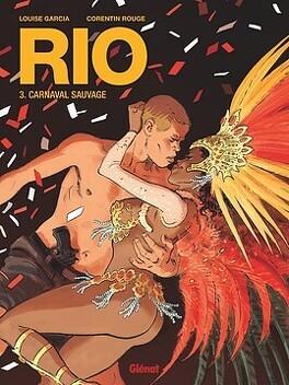 Couverture du livre : Rio, tome 3 : Carnaval sauvage