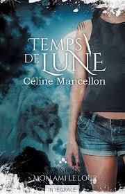 Couverture du livre : Temps de Lune, Saison 1 - Episode 1 : Au Clair de la Lune, mon Ami le Loup