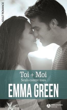 Couverture du livre : Toi + Moi, tome 3 : Seuls contre tous