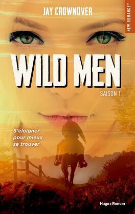 Wild Men, Tome 1 - Livre de Jay Crownover
