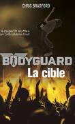 Bodyguard, Tome 4 : La Cible