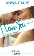 I love you (Always and forever) , Saison 1