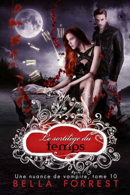 Couverture du livre : Une nuance de vampire, Tome 10 : Le Sortilège du temps