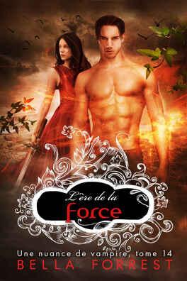 Couverture du livre : Une nuance de vampire, Tome 14 : L'Ère de la force