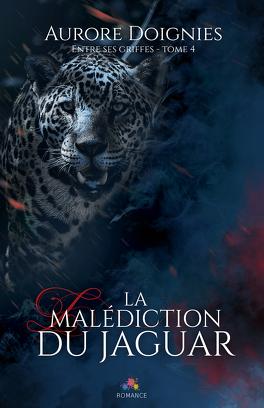 Couverture du livre : Entre ses griffes, Tome 4 : La Malédiction du jaguar