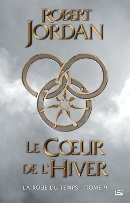 Couverture du livre : La Roue du Temps, tome 9/14 : Le Cœur de l'hiver