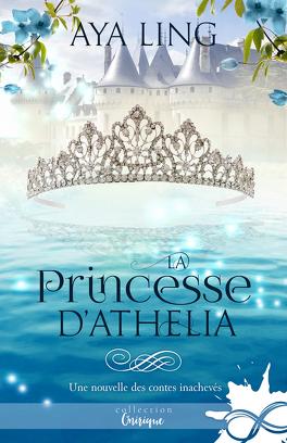Couverture du livre : Les Contes inachevés, Tome 1.5 : La Princesse d'Athelia