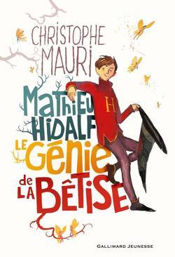 Couverture de Mathieu Hidalf, Tome 0 : Le Génie de la bêtise