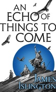 The Licanius Trilogy, Tome 2 : An Echo of Things to Come