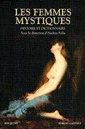 Les femmes mystiques : Histoire et dictionnaire