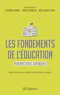 Les fondements de l'éducation : perspectives critiques
