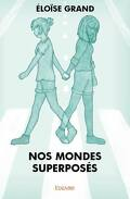 Nos mondes superposés