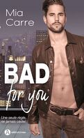 Bad for You - Intégrale