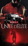 H.E.R.O, Tome 1 : Unité d'Élite