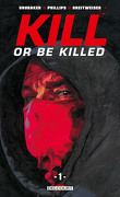 Kill or be killed, tome 1