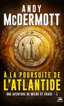 Une aventure de Eddie Chase et Nina Wilde, Tome 1 : A la poursuite de l'Atlantide