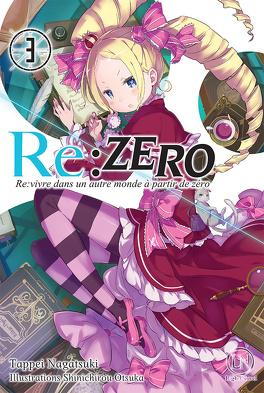Couverture du livre : Re:Zero - Re:vivre dans un autre monde à partir de zéro, Tome 3