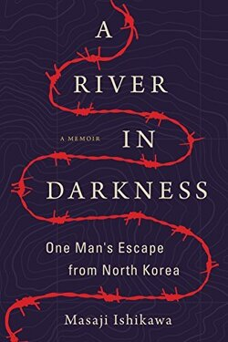 Couverture de A River in Darkness: One Man's Escape from North Korea