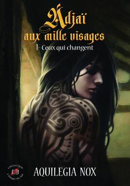 Couverture du livre : Adjaï aux mille visages, tome 1 : Ceux qui changent