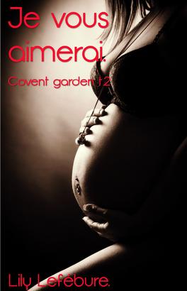 Couverture du livre : Covent garden, Tome 2 : Je vous aimerai