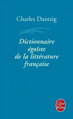 Couverture du livre : Dictionnaire égoïste de la littérature française