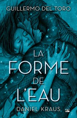 La Forme de l'eau - Livre de Guillermo Del Toro,Daniel Kraus