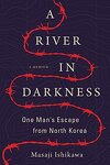 couverture A River in Darkness: One Man's Escape from North Korea