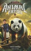 Animal Tatoo - Les Bêtes suprêmes, Tome 3 : Le Retour