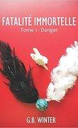 Fatalité Immortelle, Tome 1 : Danger