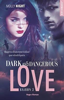 Couverture du livre : Dark and Dangerous Love, Tome 3
