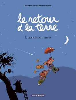 Couverture du livre : Le Retour à la terre, Tome 5 : Les Révolutions