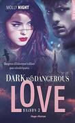 Dark and Dangerous Love, Tome 3