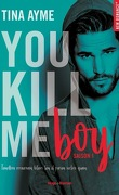 You Kill Me, Tome 1 : You Kill Me Boy