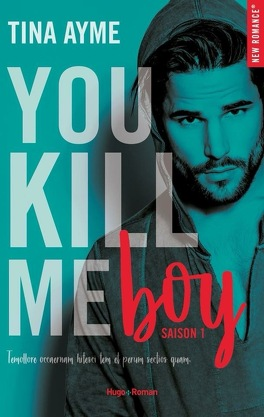 You Kill Me, Tome 1 : You Kill Me Boy - Livre de Tina Ayme