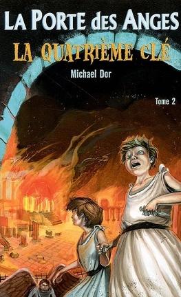 Couverture du livre : La Porte des Anges, Tome 2 : La Quatrième Clé