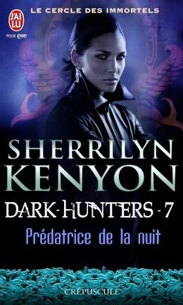 Couverture du livre : Le Cercle des Immortels, Dark Hunters, Tome 7 : Prédatrice de la Nuit