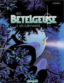 Couverture du livre : Les Mondes d'Aldébaran, Cycle 2 - Bételgeuse, Tome 2 : Les survivants