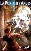 La Porte des Anges, Tome 3: Les Cavaliers Du Chaos