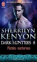 Le Cercle des immortels : Dark Hunters, Tome 8 : Péchés nocturnes
