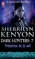 Le Cercle des immortels : Dark Hunters, Tome 7 : Prédatrice de la nuit