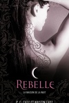 couverture La Maison de la nuit, Tome 4 : Rebelle