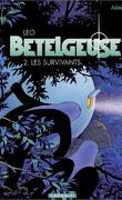 Les Mondes d'Aldébaran, Cycle 2 - Bételgeuse, Tome 2 : Les survivants