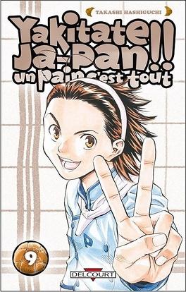 Couverture du livre : Yakitate Ja-pan : un pain c'est tout : Tome 9