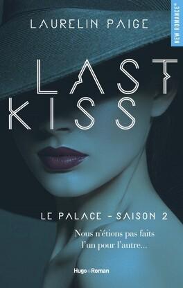 Le Palace, Tome 2 : Last kiss - Livre de Laurelin Paige