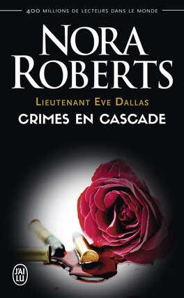 Couverture du livre : Lieutenant Eve Dallas, Tome 4 : Crimes en cascade
