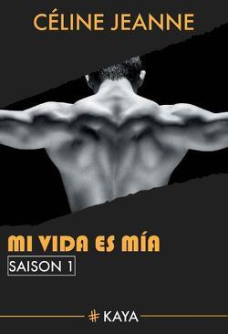 Couverture de Mi vida es mia, Saison 1