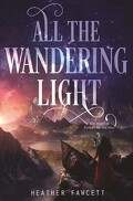 L'Exploratrice Impériale, Tome 2 : All the Wandering Lights