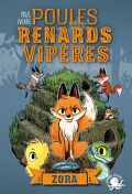 Poules, renards, vipères, Tome 2 : Zora