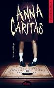 Anna Caritas, Tome 1 : Le Sacrilège